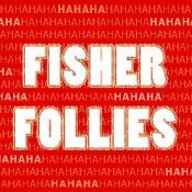 Fisher Follies