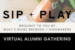 Sip and Play: A Virtual Alumni Gathering