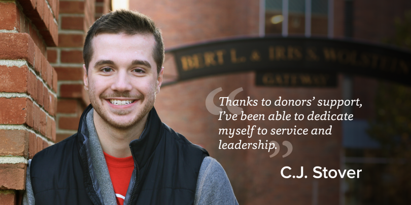 """Thanks to donors' support, I've been able to dedicate myself to service and leadership."" C.J. Stover"