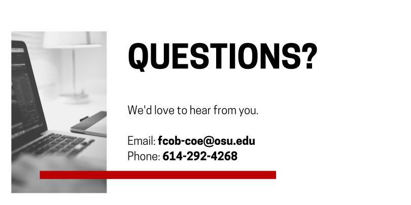 Black and white image: open laptop, with text overlay that reads: QUESTIONS? We'd love to hear from you. Email: fcob-coe@osu.edu. Phone: 614-292-4268