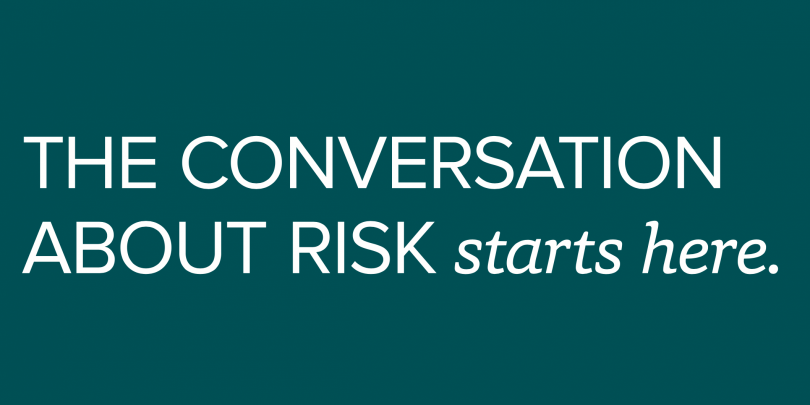 "image that says ""the conversation about risk starts here"""